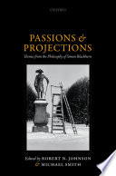 Passions and projections : themes from the philosophy of Simon Blackburn /