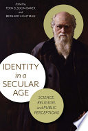 Identity in a secular age : science, religion, and public perceptions /