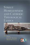 Street homelessness and Catholic theological ethics /