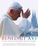 Benedict XVI : essays and reflections on his papacy /