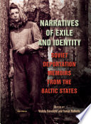 Narratives of exile and identity : Soviet deportation memoirs from the Baltic States /
