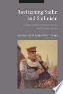 Revisioning Stalin and Stalinism : complexities, contradictions, and controversies /