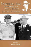 Northeast Asia and the legacy of Harry S. Truman : Japan, China, and the two Koreas /