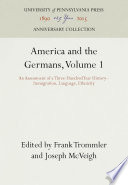 America and the Germans : An Assessment of a Three-Hundred Year History.