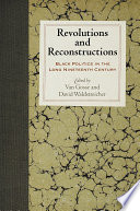 Revolutions and reconstructions : Black politics in the long nineteenth century /
