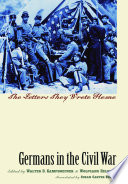 Germans in the Civil War : the letters they wrote home /