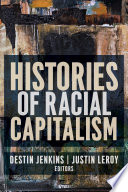 Histories of racial capitalism /