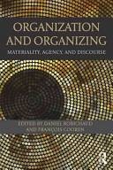 Organization and organizing : materiality, agency, and discourse /
