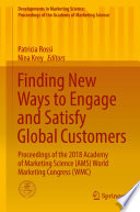 Finding New Ways to Engage and Satisfy Global Customers : Proceedings of the 2018 Academy of Marketing Science (AMS) World Marketing Congress (WMC) /