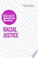 Racial justice : the insights you need from Harvard Business Review.