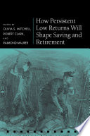 How persistent low returns will shape saving and retirement /