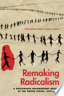 Remaking radicalism : a grassroots documentary reader of the United States, 1973-2001 /