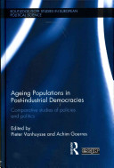 Ageing populations in post-industrial democracies : comparative studies of policies and politics /