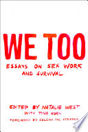 We too : essays on sex work and survival /