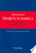 Workshop on Disability in America, a New Look : summary and background papers : based on a workshop of the Committee on Disability in America: a New Look, Board on Health Sciences Policy /