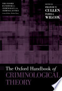 The Oxford handbook of criminological theory /