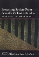Protecting society from sexually dangerous offenders : law, justice, and therapy /