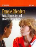 Female offenders : critical perspectives and effective interventions /