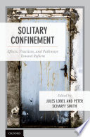 Solitary confinement : effects, practices, and pathways towards reform /