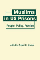 Muslims in US prisons : people, policy, practice /