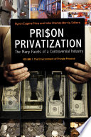 Prison privatization : the many facets of a controversial industry /