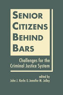 Senior citizens behind bars : challenges for the criminal justice system /