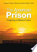 The American prison : imagining a different future /
