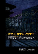 Fourth city : essays from the prison in America /