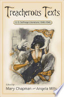 Treacherous texts : U.S. suffrage literature, 1846-1946 /