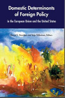 Domestic determinants of foreign policy in the European Union and the United States /