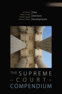 The Supreme Court compendium : data, decisions, and developments /