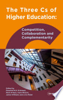 The Three Cs of Higher Education : Competition, Collaboration and Complementarity /