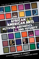 African American arts : activism, aesthetics, and futurity /
