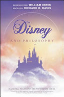 Disney and philosophy : truth, trust, and a little bit of pixie dust /