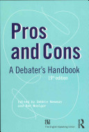 Pros and cons : the debaters handbook /