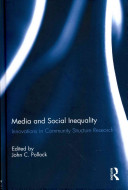 Media and social inequality : innovations in community structure research /