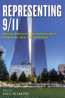 Representing 9/11 : trauma, ideology, and nationalism in literature, film, and television /