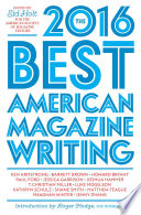 The best American magazine writing 2016 /
