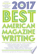 The best American magazine writing 2017 /
