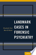 Landmark cases in forensic psychiatry /
