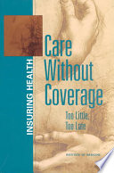 Care without coverage : too little, too late /