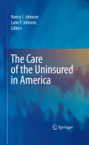 The care of the uninsured in America /