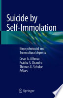 Suicide by self-immolation : biopsychosocial and transcultural aspects /