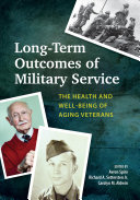 Long-term outcomes of military service : the health and well-being of aging veterans /