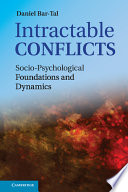 Intractable conflicts : socio-psychological foundations and dynamics /
