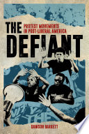 The defiant : protest movements in post-liberal America /