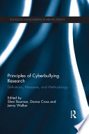 Principles of cyberbullying research : definitions, measures, and methodology /