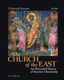 The Church of the East : an illustrated history of Assyrian Christianity /