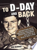 To D-Day and back : adventures with the 507th Parachute Infantry Regiment and life as a World War II POW /