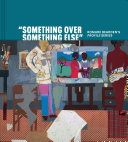 """Something over something else"" : Romare Bearden's Profile series /"